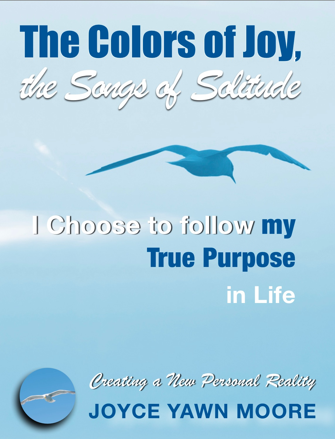 I Choose to Follow My True Purpose